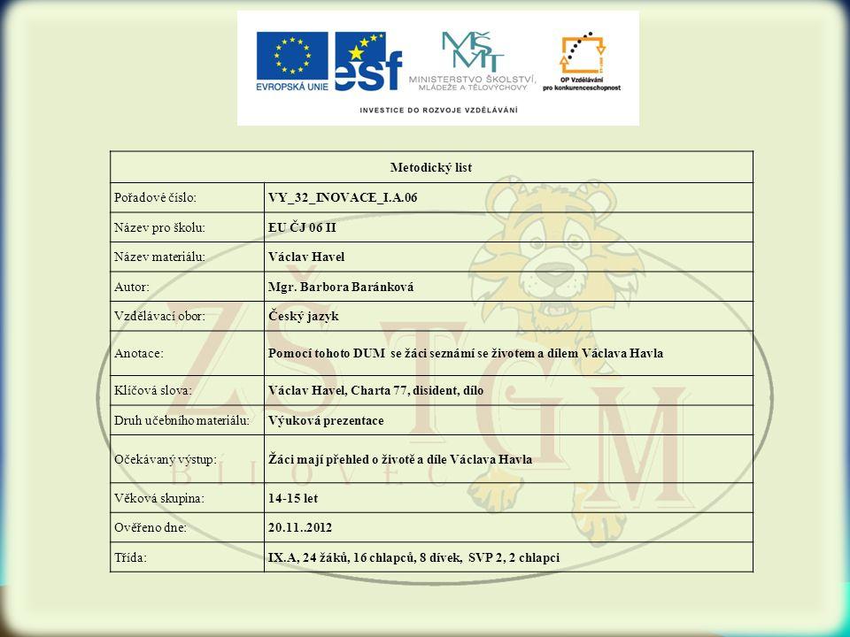 Metodický list Pořadové číslo: VY_32_INOVACE_I.A.06. Název pro školu: EU ČJ 06 II. Název materiálu: