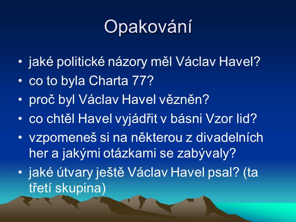 Opakování jaké politické názory měl Václav Havel