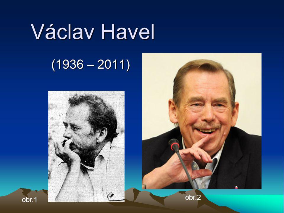 Václav Havel (1936 – 2011) obr.2 obr.1