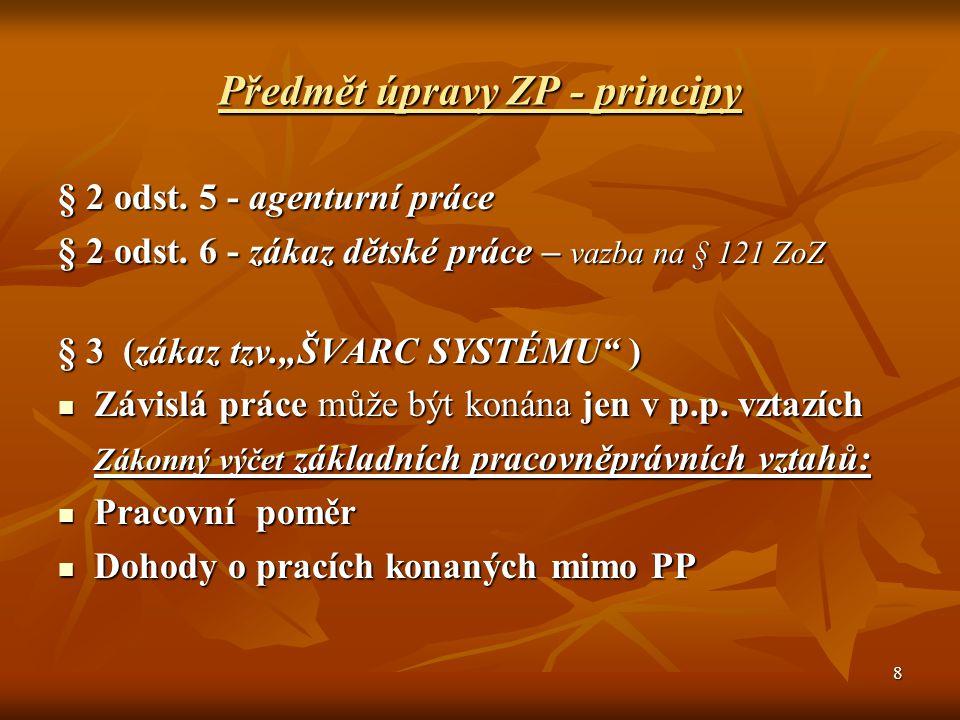 Předmět úpravy ZP - principy