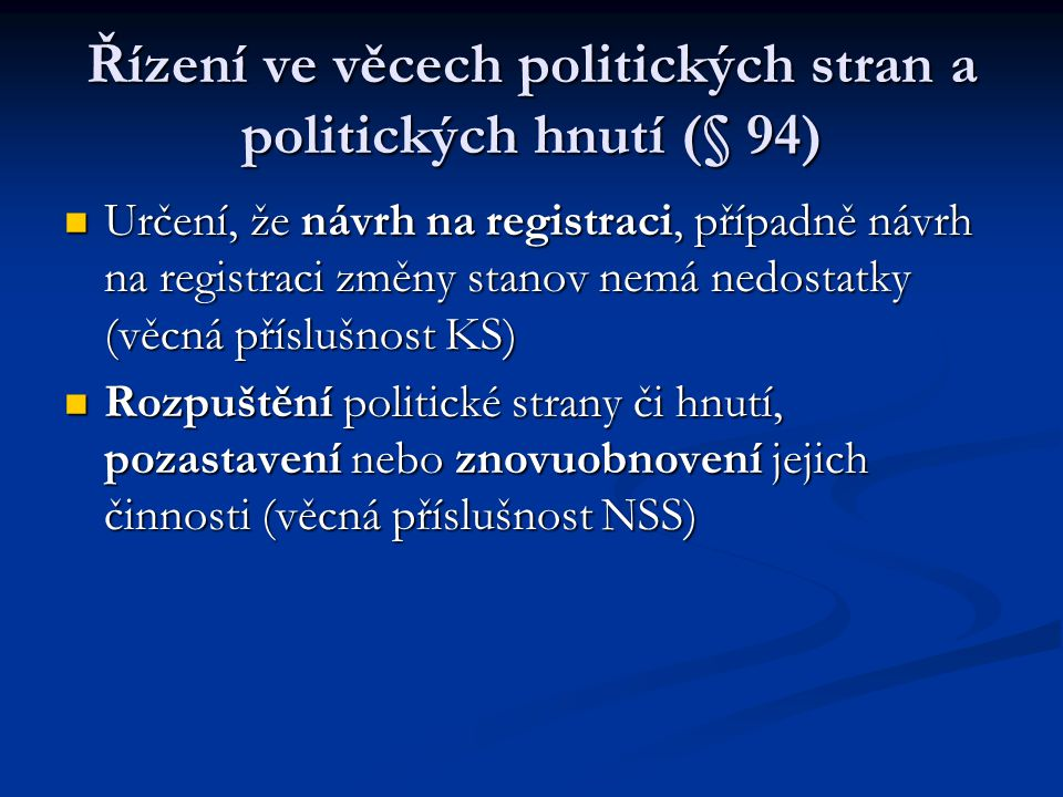 Řízení ve věcech politických stran a politických hnutí (§ 94)
