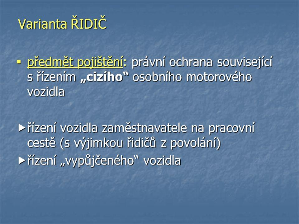 """Varianta ŘIDIČ předmět pojištění: právní ochrana související s řízením """"cizího osobního motorového vozidla."""