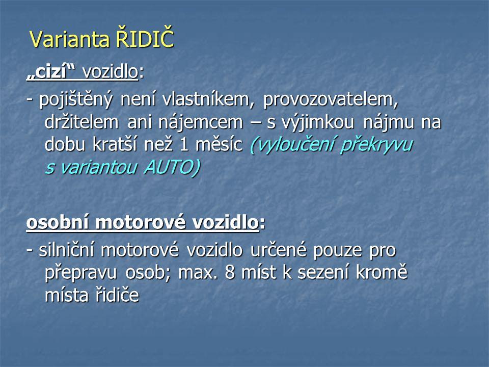 """Varianta ŘIDIČ """"cizí vozidlo:"""