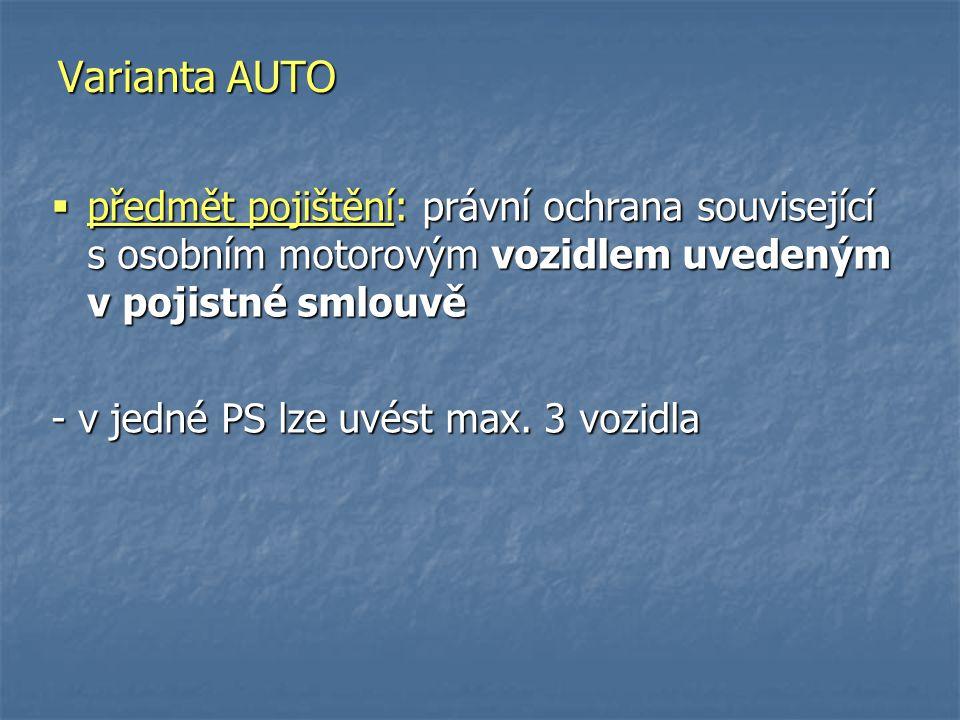 Varianta AUTO předmět pojištění: právní ochrana související s osobním motorovým vozidlem uvedeným v pojistné smlouvě.