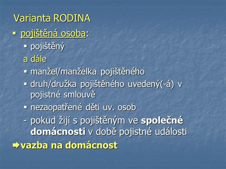 Varianta RODINA pojištěná osoba: