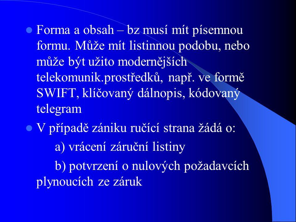 Forma a obsah – bz musí mít písemnou formu