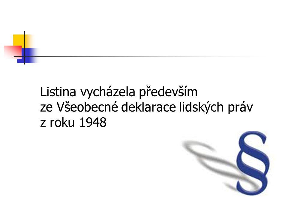Listina vycházela především ze Všeobecné deklarace lidských práv z roku 1948
