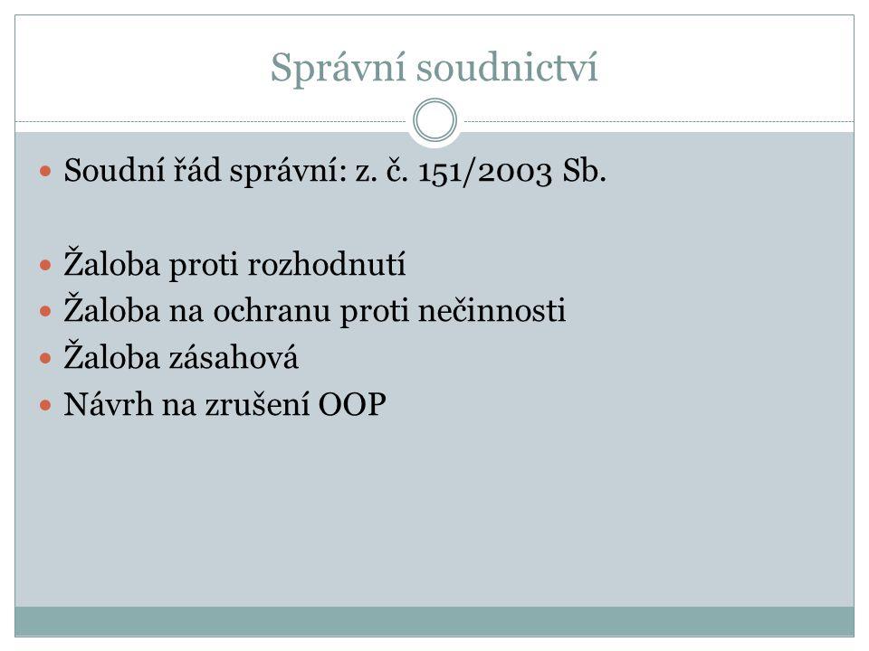 Správní soudnictví Soudní řád správní: z. č. 151/2003 Sb.