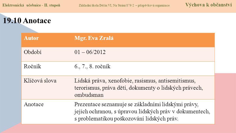 19.10 Anotace Autor Mgr. Eva Zralá Období 01 – 06/2012 Ročník