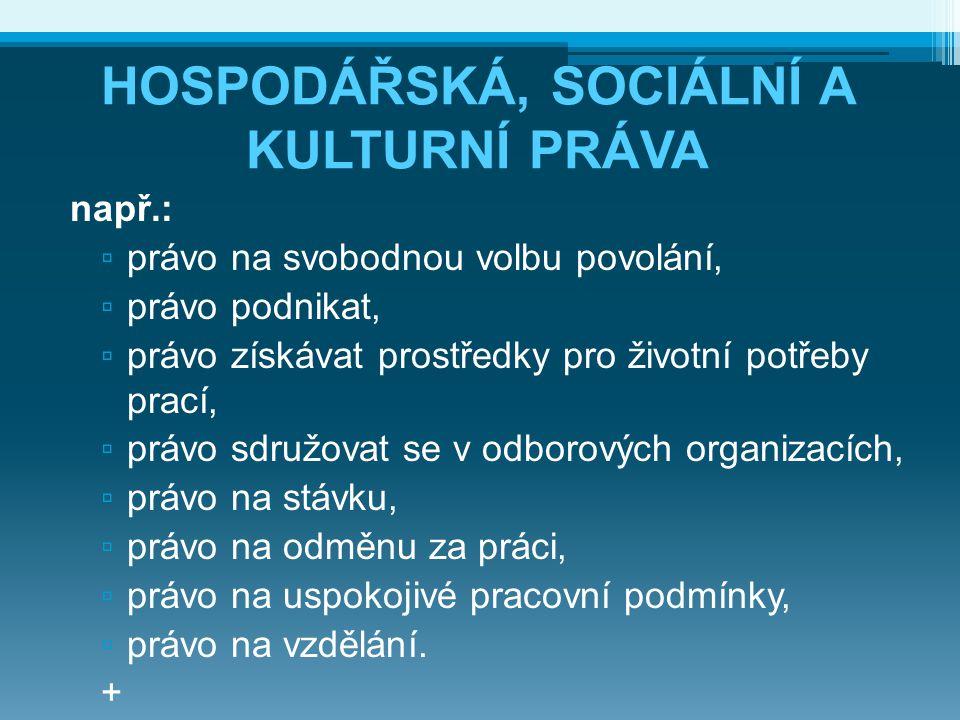 HOSPODÁŘSKÁ, SOCIÁLNÍ A KULTURNÍ PRÁVA