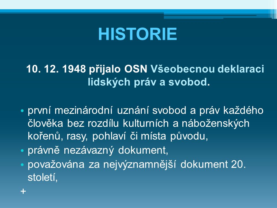 10. 12. 1948 přijalo OSN Všeobecnou deklaraci lidských práv a svobod.