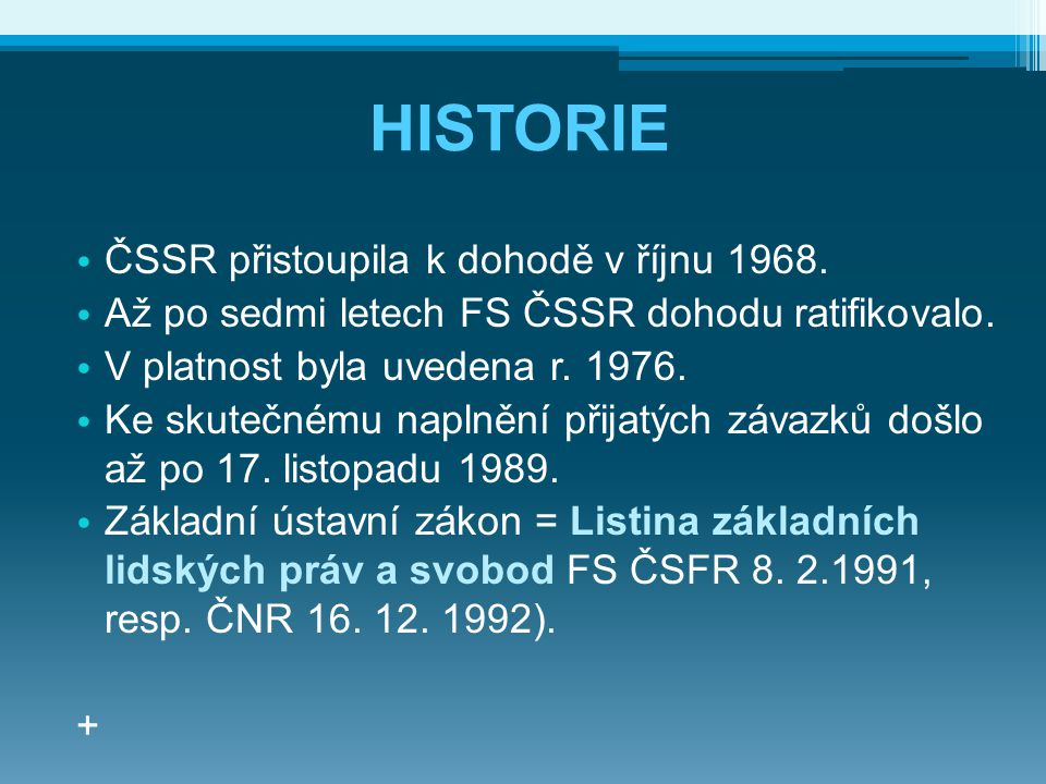 HISTORIE ČSSR přistoupila k dohodě v říjnu 1968.