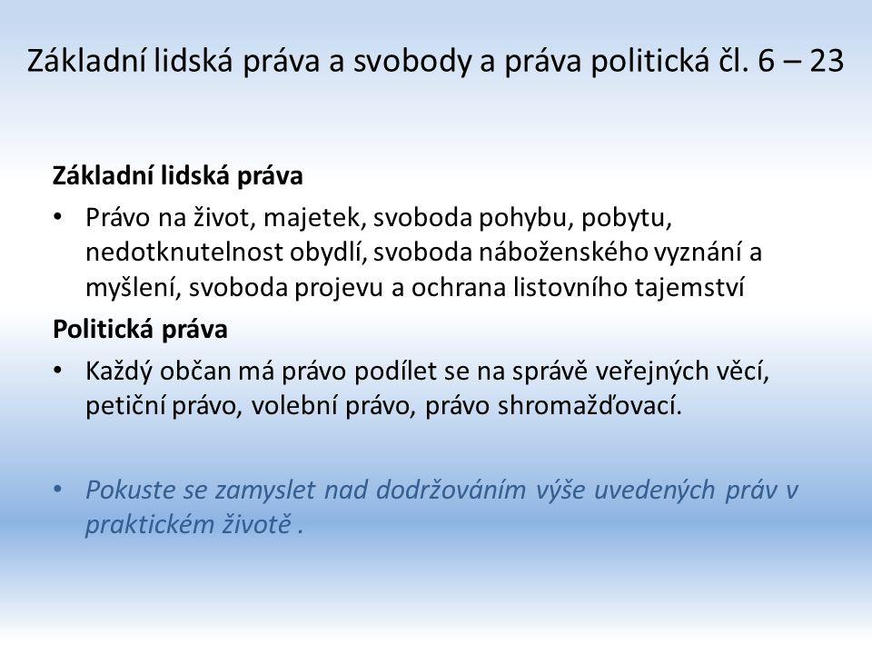 Základní lidská práva a svobody a práva politická čl. 6 – 23