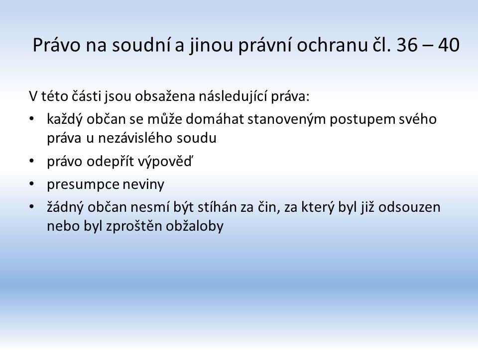 Právo na soudní a jinou právní ochranu čl. 36 – 40