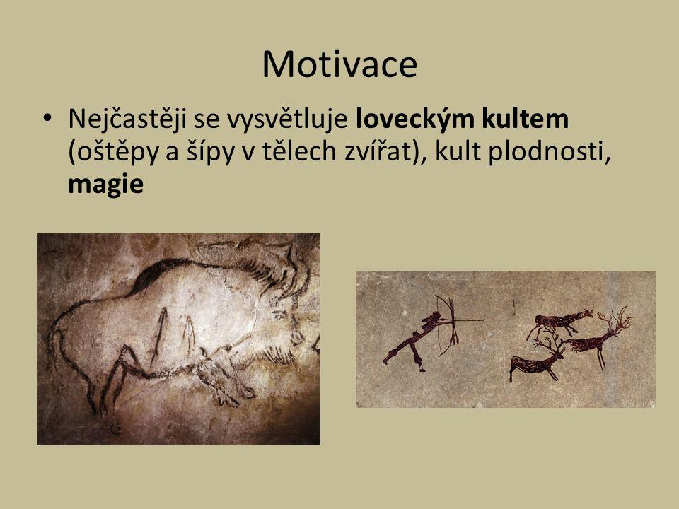 Motivace Nejčastěji se vysvětluje loveckým kultem (oštěpy a šípy v tělech zvířat), kult plodnosti, magie.