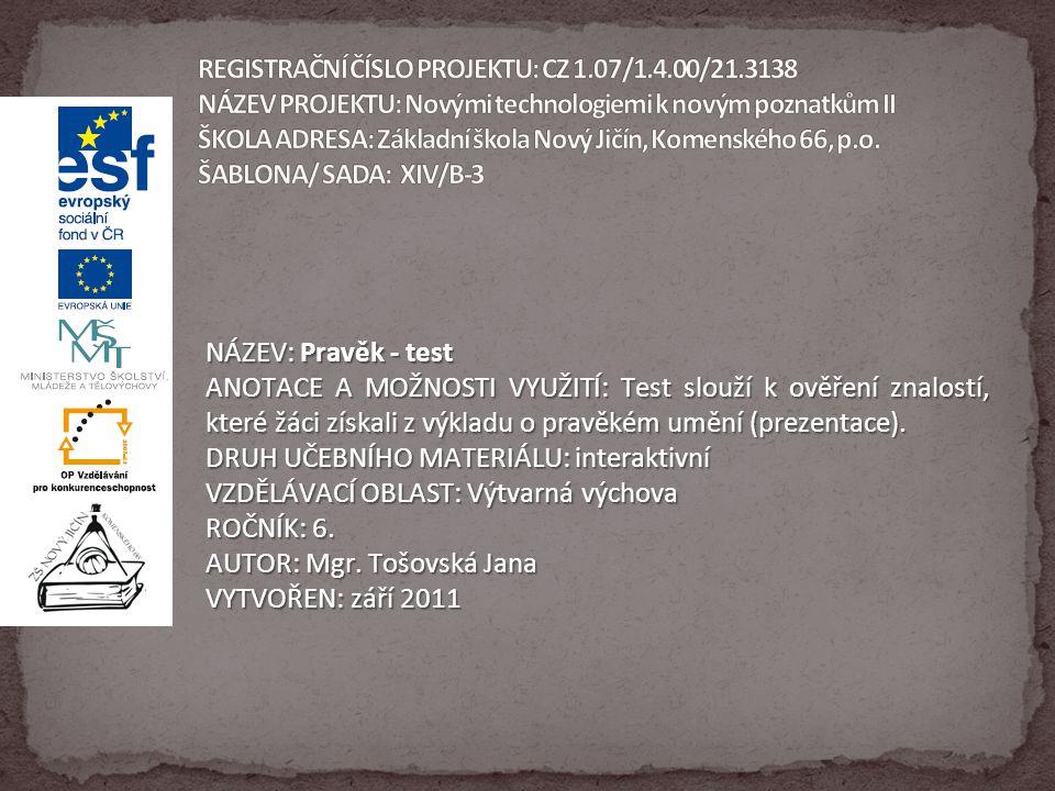 REGISTRAČNÍ ČÍSLO PROJEKTU: CZ 1. 07/1. 4. 00/21