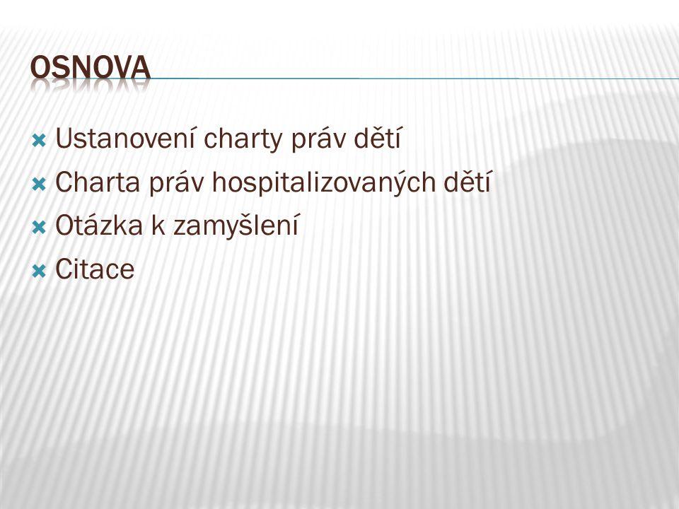 Osnova Ustanovení charty práv dětí Charta práv hospitalizovaných dětí