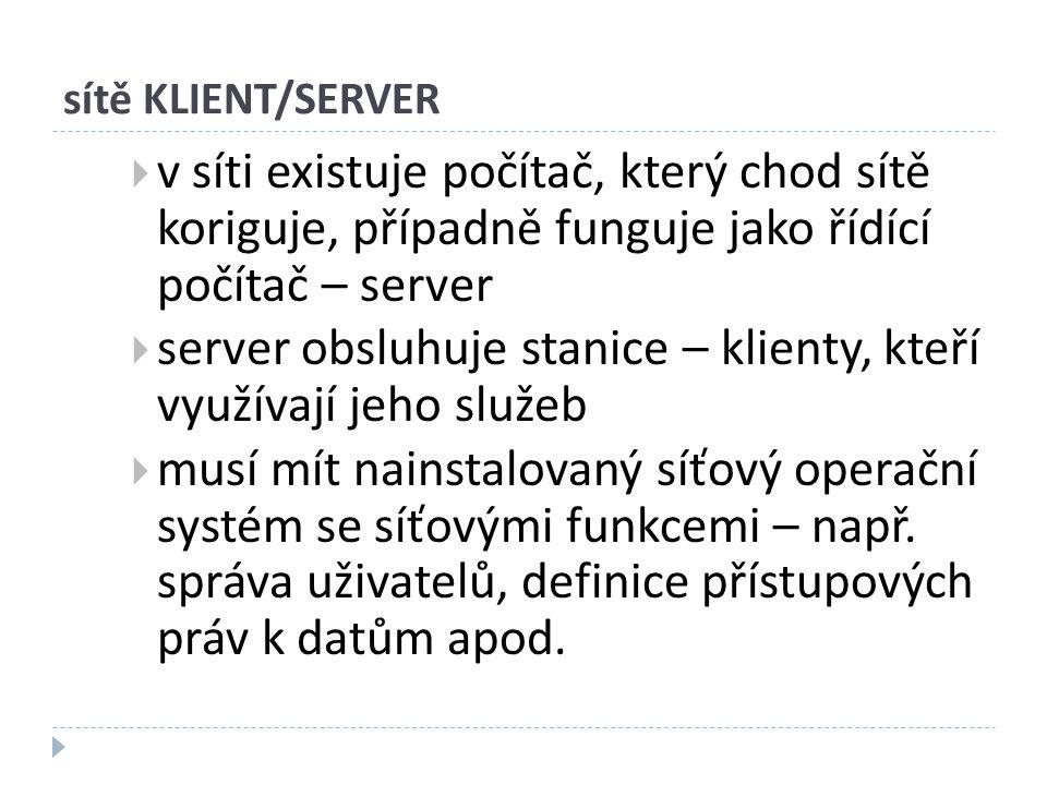 server obsluhuje stanice – klienty, kteří využívají jeho služeb