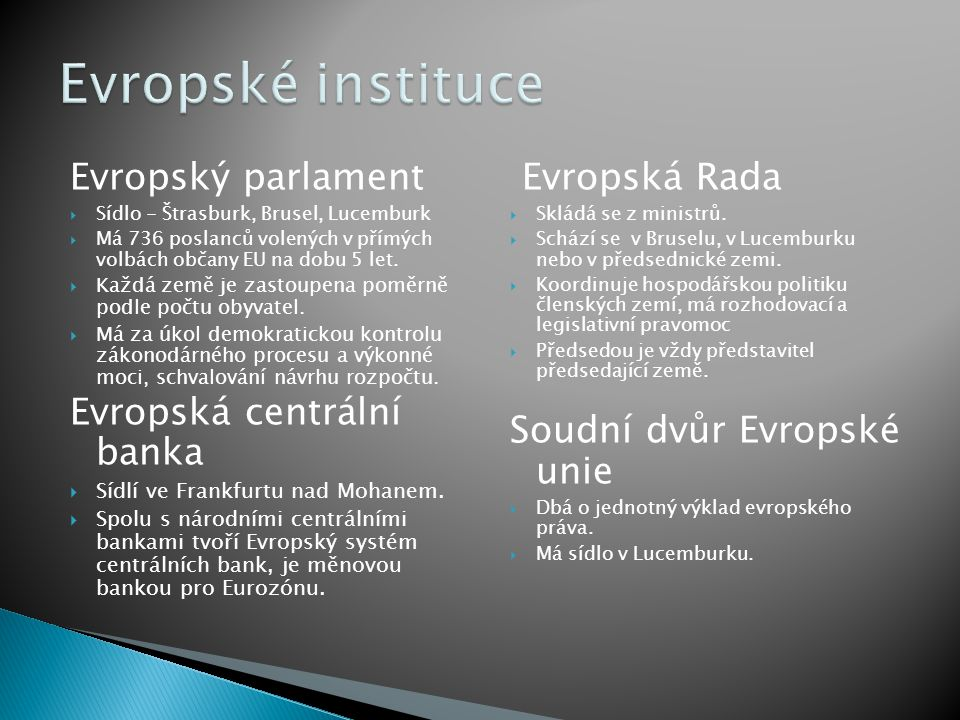 Evropské instituce Evropský parlament Evropská centrální banka