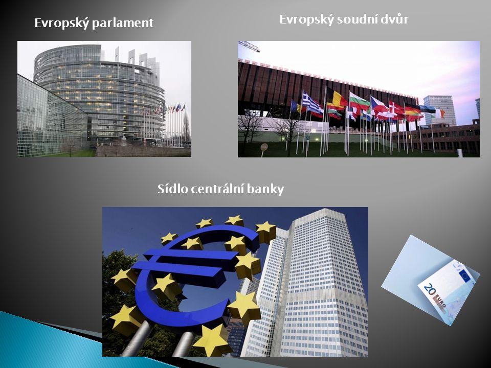 Evropský soudní dvůr Evropský parlament Sídlo centrální banky