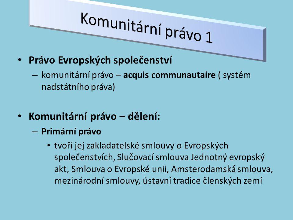 Komunitární právo 1 Právo Evropských společenství