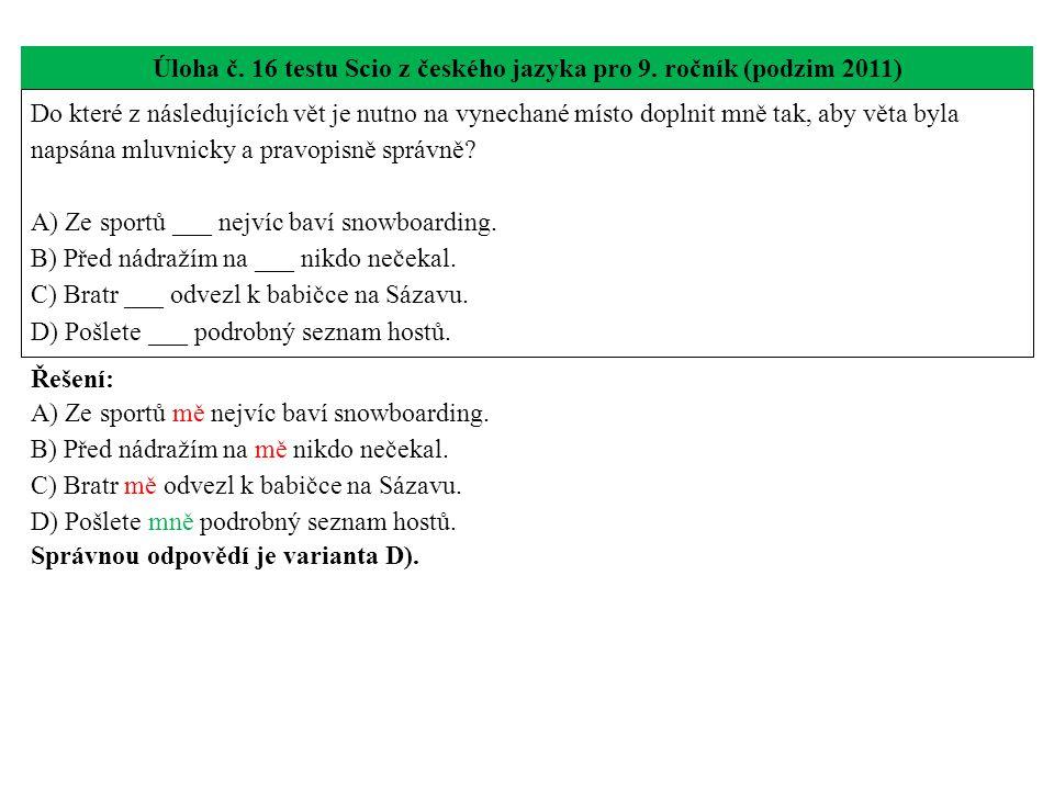 Úloha č. 16 testu Scio z českého jazyka pro 9. ročník (podzim 2011)