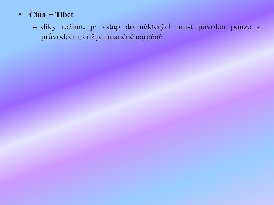 Čína + Tibet díky režimu je vstup do některých míst povolen pouze s průvodcem, což je finančně náročné.