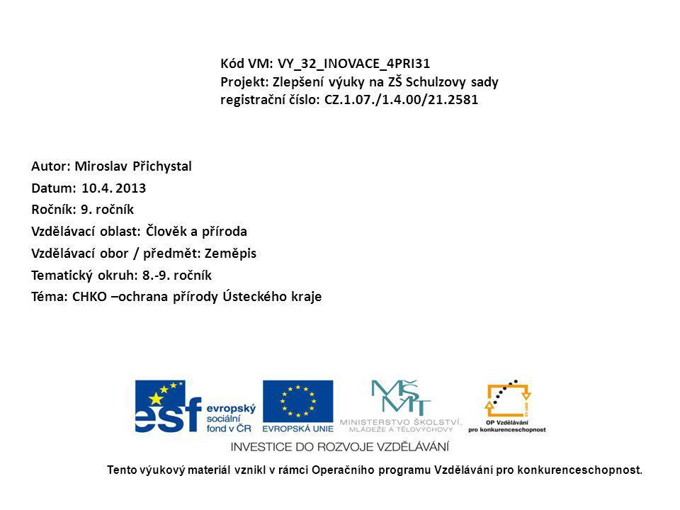 Autor: Miroslav Přichystal Datum: 10.4. 2013 Ročník: 9. ročník