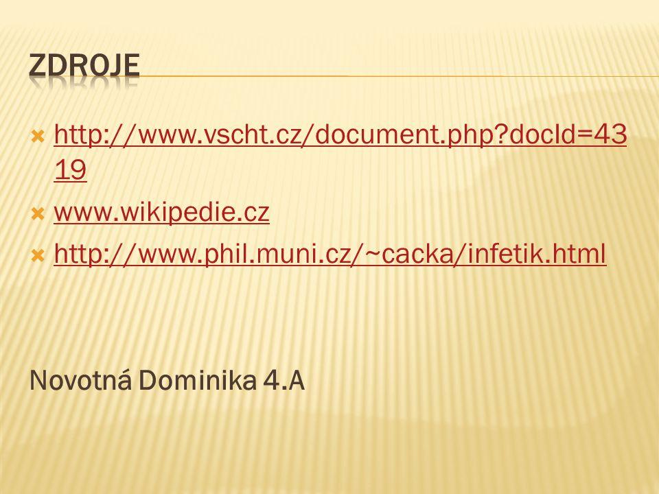 Zdroje http://www.vscht.cz/document.php docId=4319 www.wikipedie.cz