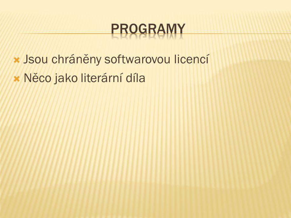 Programy Jsou chráněny softwarovou licencí Něco jako literární díla
