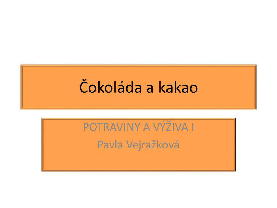 POTRAVINY A VÝŽIVA I Pavla Vejražková