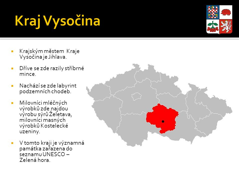 Kraj Vysočina Krajským městem Kraje Vysočina je Jihlava.