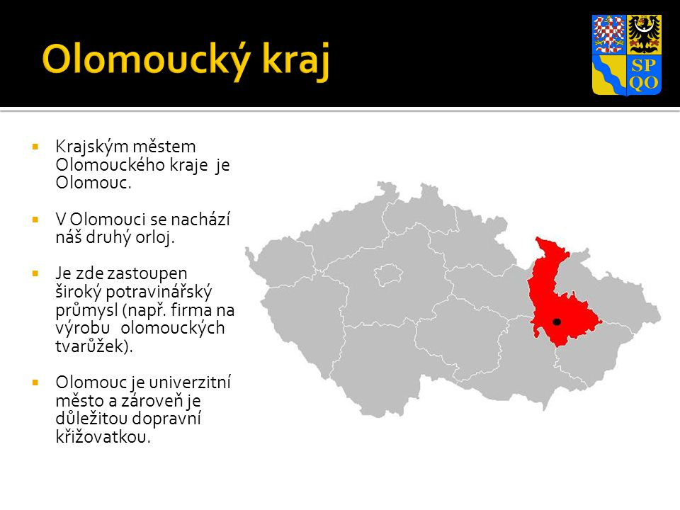 Olomoucký kraj Krajským městem Olomouckého kraje je Olomouc.