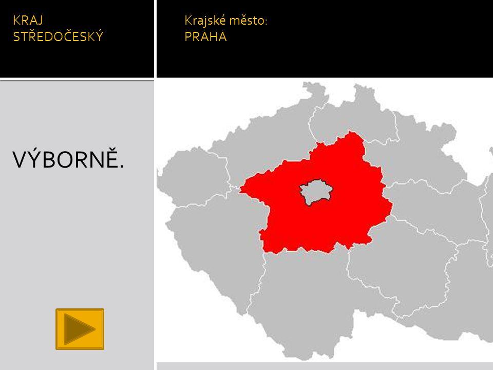 KRAJ STŘEDOČESKÝ Krajské město: PRAHA VÝBORNĚ.