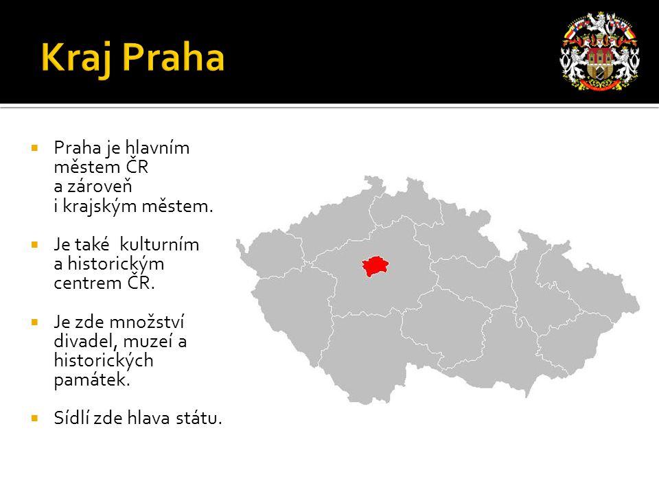 Kraj Praha Praha je hlavním městem ČR a zároveň i krajským městem.
