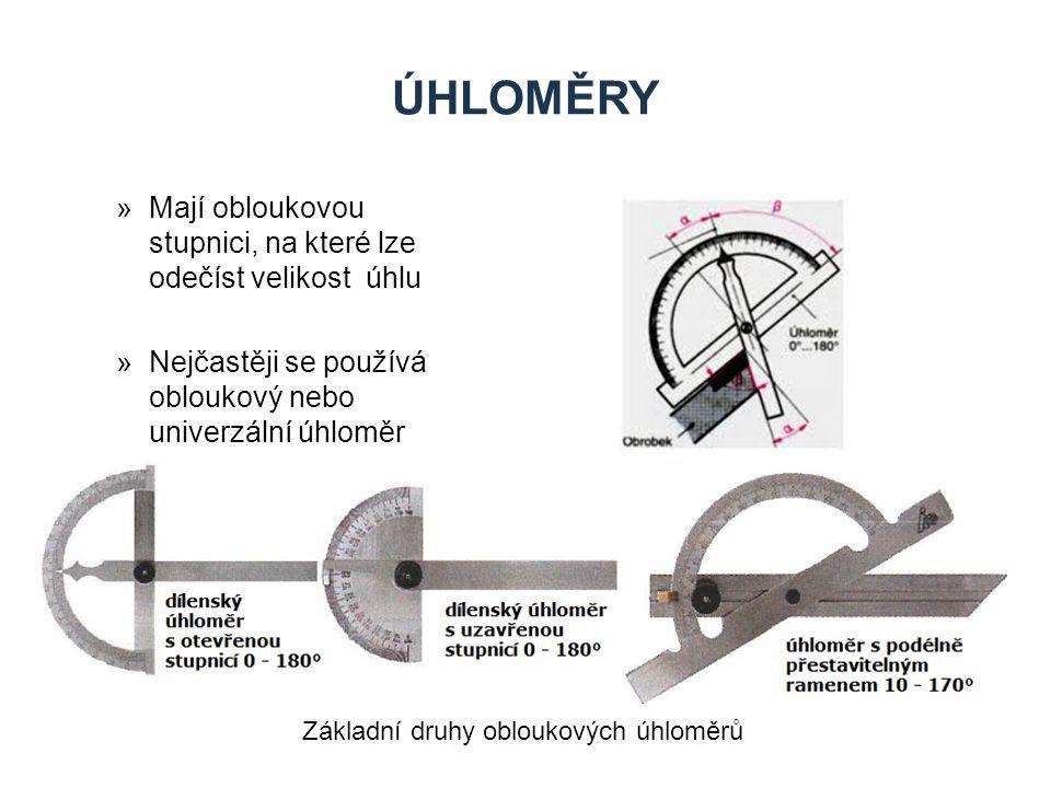 úhloměry Mají obloukovou stupnici, na které lze odečíst velikost úhlu
