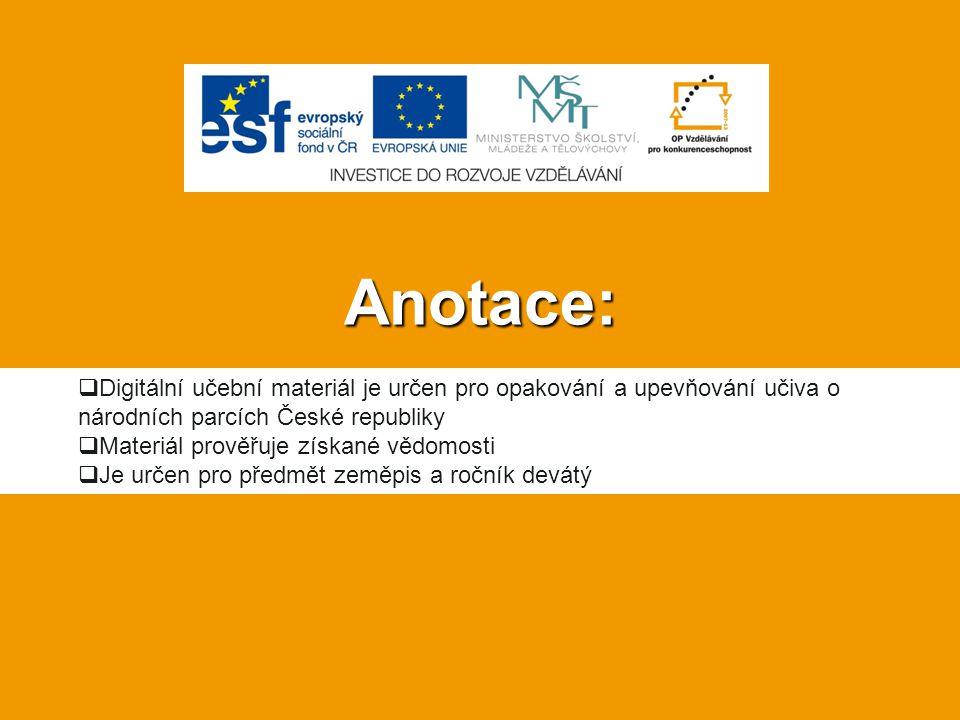 Anotace: Digitální učební materiál je určen pro opakování a upevňování učiva o národních parcích České republiky.