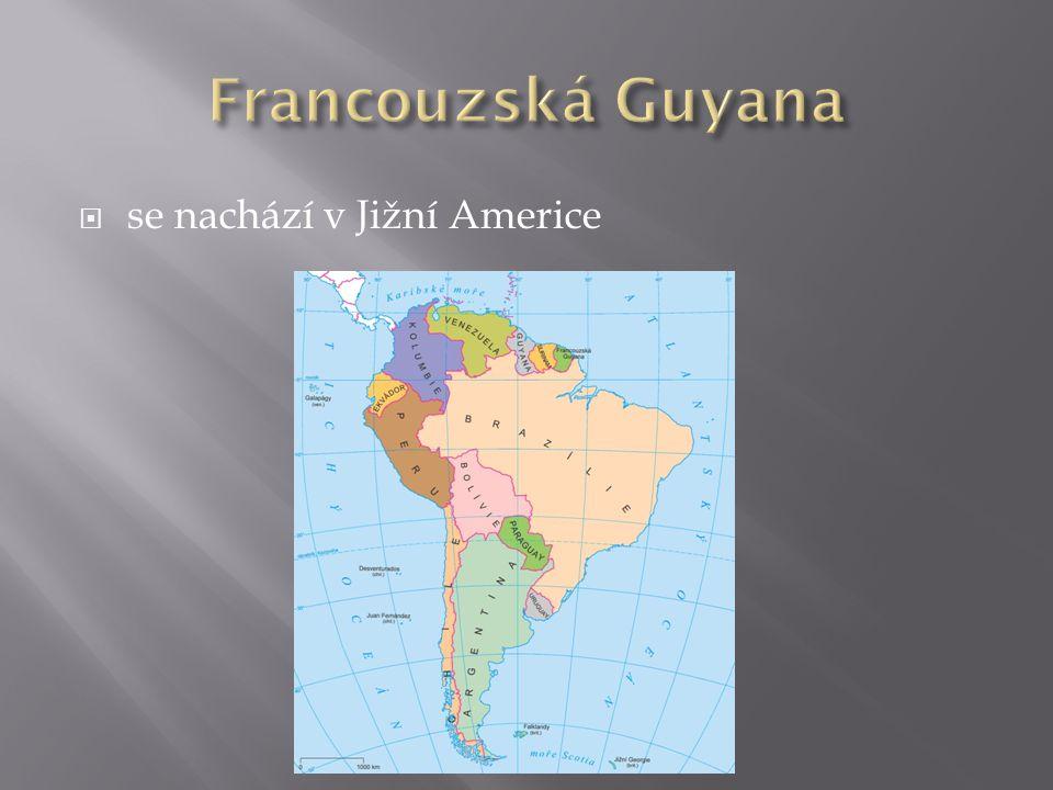 Francouzská Guyana se nachází v Jižní Americe