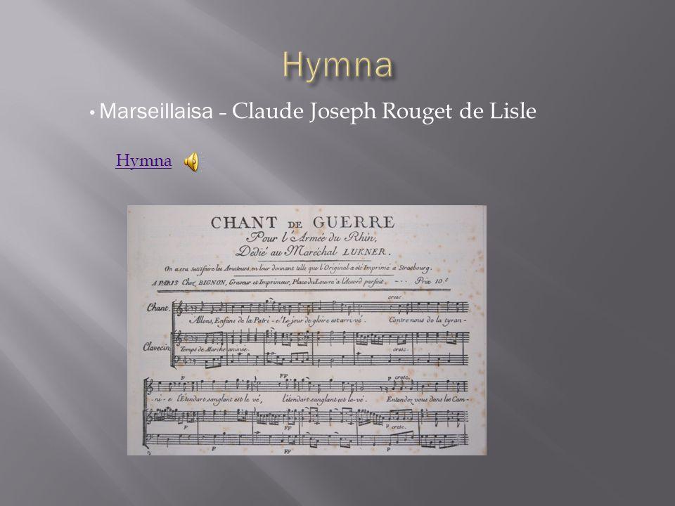 Hymna Marseillaisa – Claude Joseph Rouget de Lisle Hymna