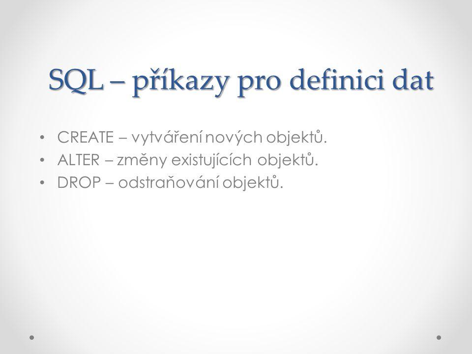 SQL – příkazy pro definici dat
