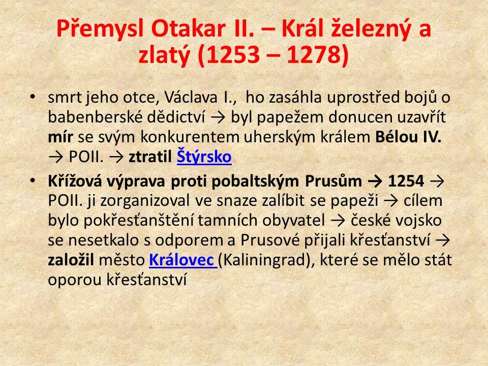 Přemysl Otakar II. – Král železný a zlatý (1253 – 1278)