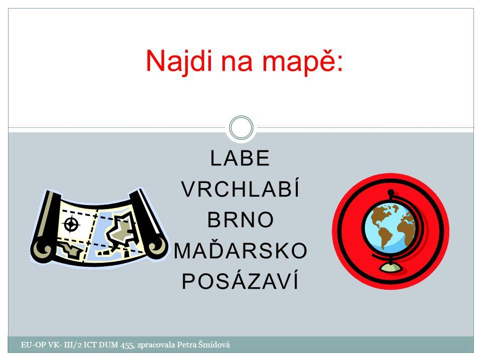 labe Vrchlabí Brno Maďarsko posázaví
