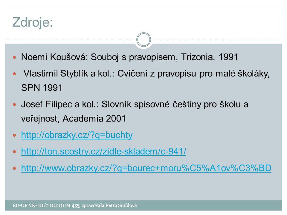 Zdroje: Noemi Koušová: Souboj s pravopisem, Trizonia, 1991
