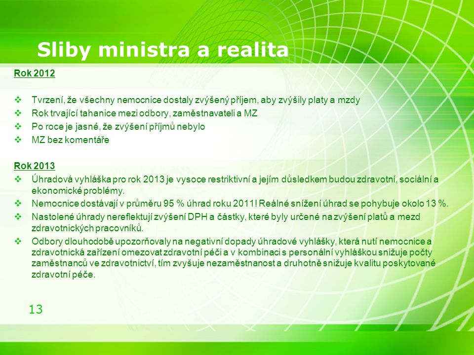 Sliby ministra a realita