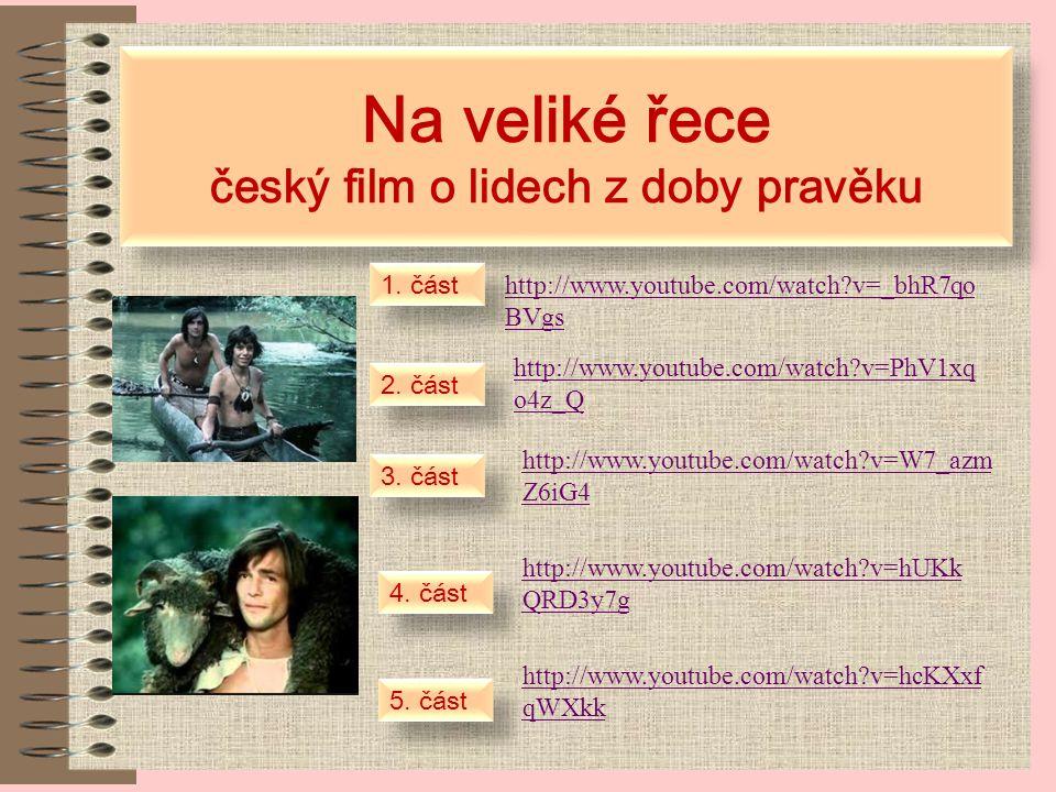 Na veliké řece český film o lidech z doby pravěku