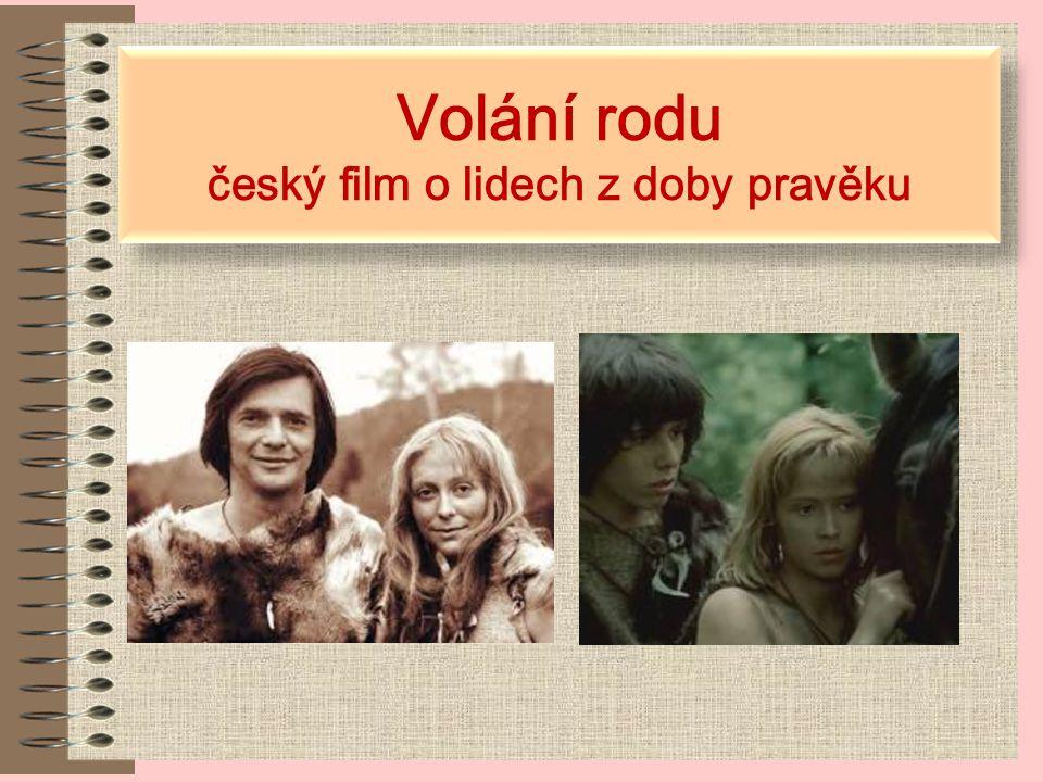 Volání rodu český film o lidech z doby pravěku