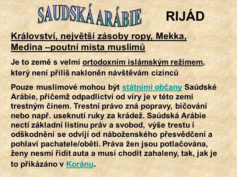 SAUDSKÁ ARÁBIE RIJÁD. Království, největší zásoby ropy, Mekka, Medina –poutní místa muslimů.