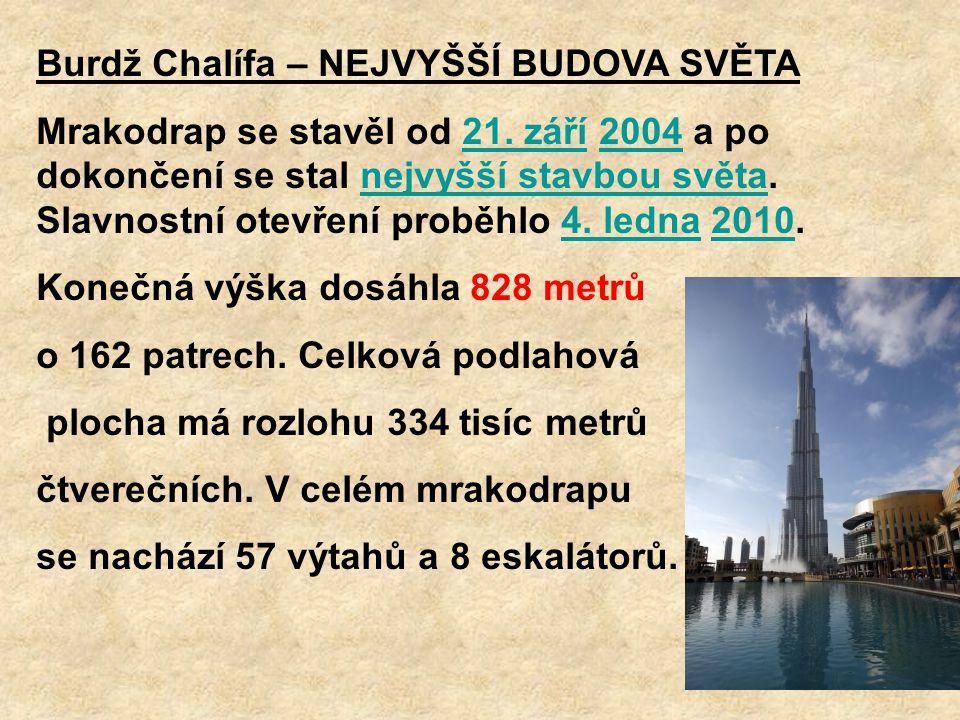 Burdž Chalífa – NEJVYŠŠÍ BUDOVA SVĚTA