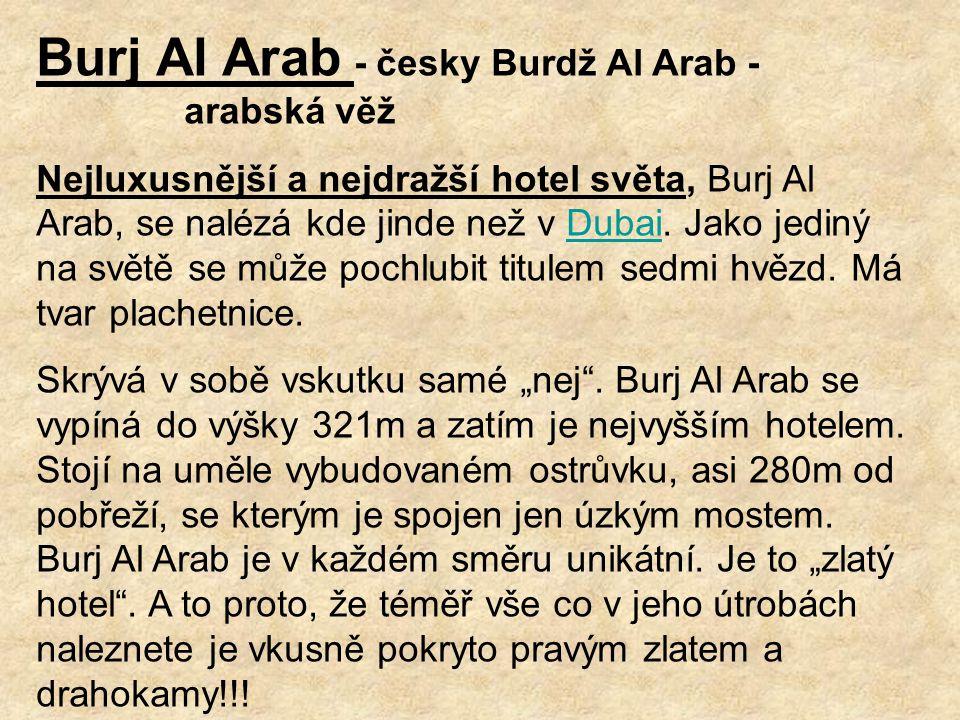 Burj Al Arab - česky Burdž Al Arab - arabská věž