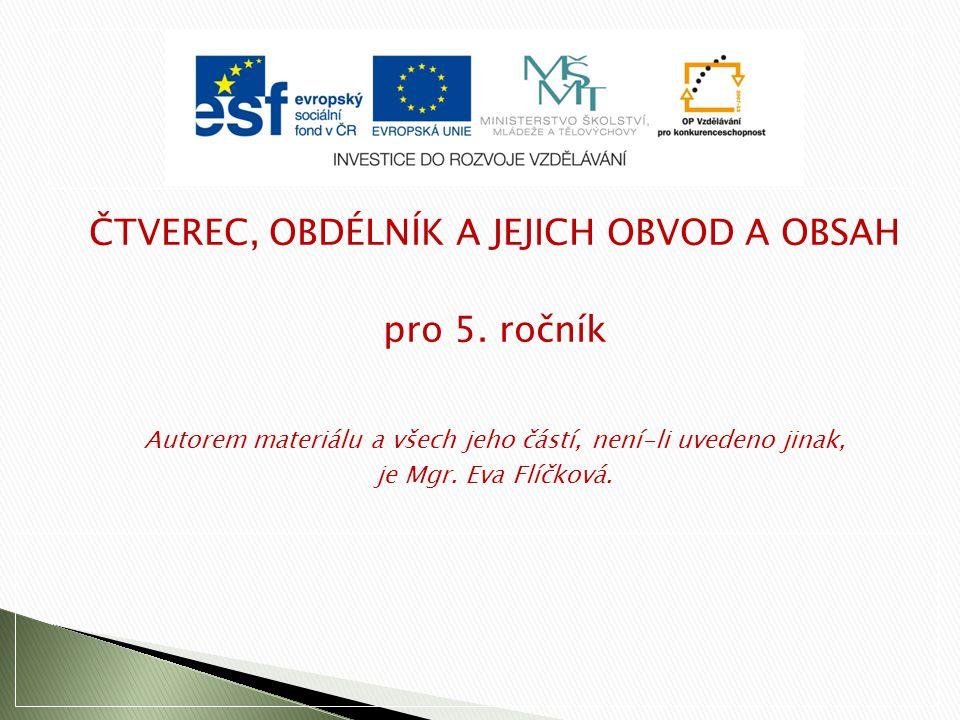ČTVEREC, OBDÉLNÍK A JEJICH OBVOD A OBSAH pro 5. ročník
